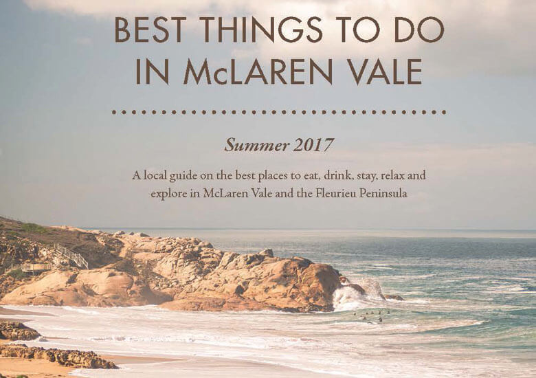 The Best things to do in McLaren Vale and the Fleurieu Peninsula – Summer 2018